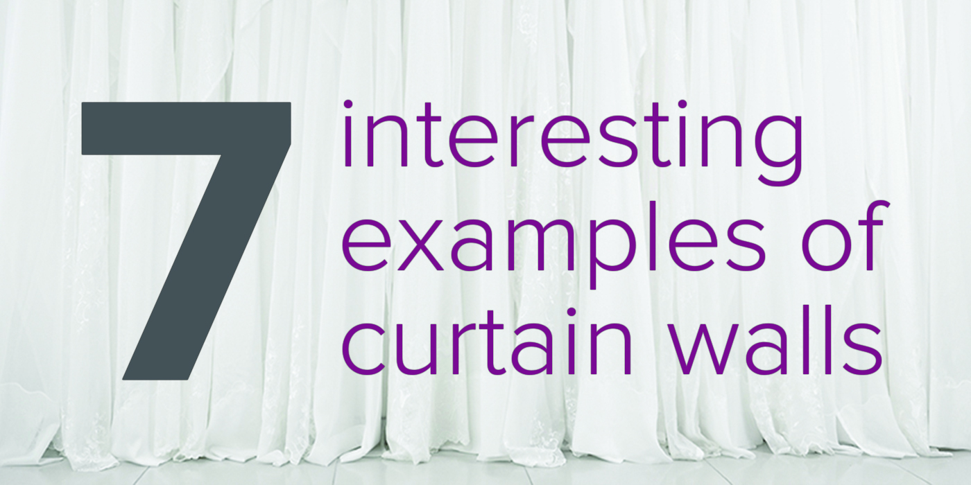 7_interesting_examples_curtain_walls